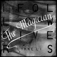 "Lykke Li ""I Follow Rivers"" (The Magician Remix) by The Magician (Official)"