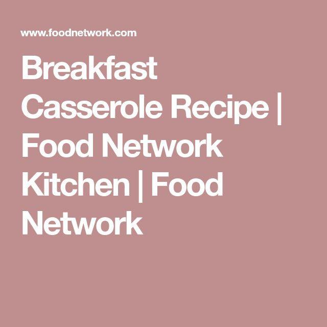 Breakfast Casserole Recipe | Food Network Kitchen | Food Network
