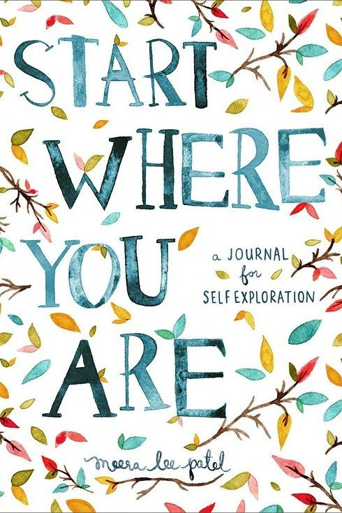 Start Where You Are by Meera Lee Patel | 18 Journals That Will Get Your Creative Juices Flowing