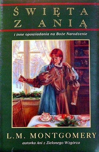 Święta z Anią i inne opowiadania na Boże Narodzenie, L.M. Montgomery (sygnatura: Dziecięca P III)