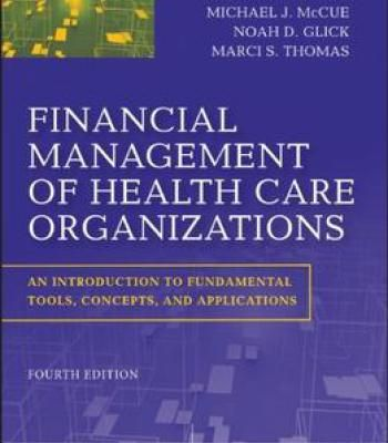 Financial Management Of Health Care Organizations: An Introduction To Fundamental Tools Concepts And Applications 4 Edition PDF