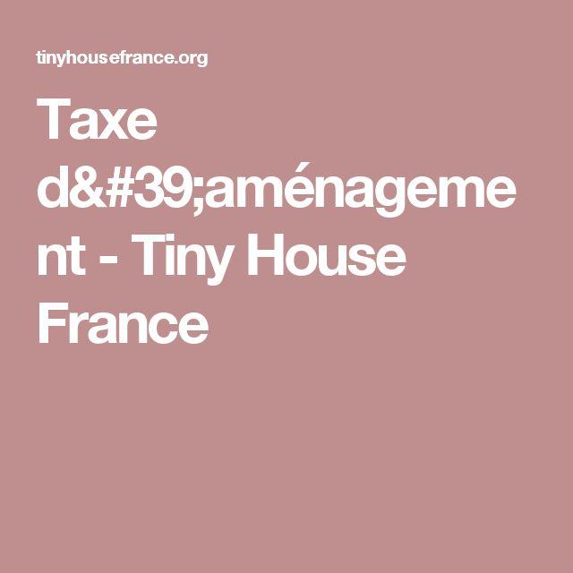 Taxe d'aménagement - Tiny House France