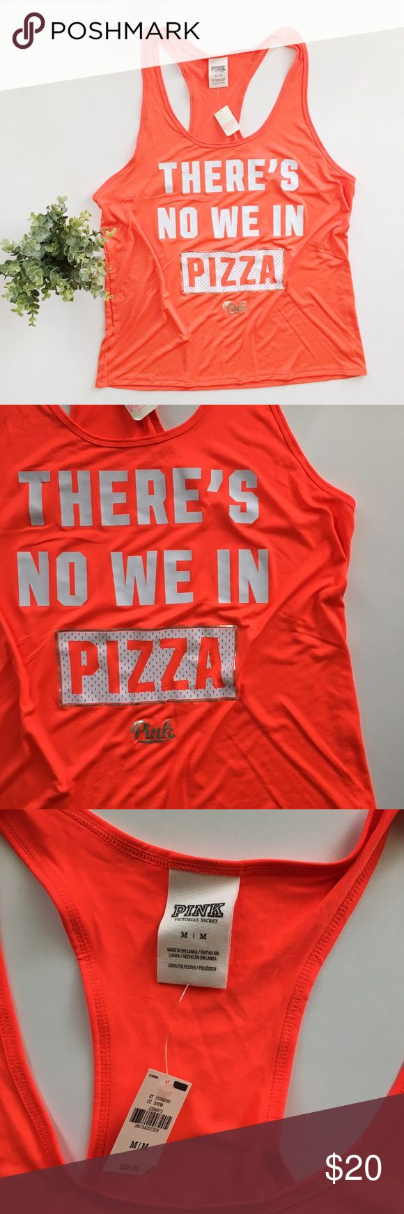 "Victoria's Secret ""There's no we in pizza"" Tank Victoria's Secret ""There's no we in pizza"" extreme racerback tank size medium.  • 27"" Long, 20"" bust • No stains or holes, smoke and pet free home! Offers welcomed! PINK Victoria's Secret Tops Tank Tops"