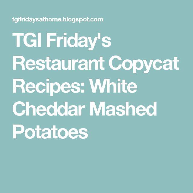 TGI Friday's Restaurant Copycat Recipes: White Cheddar Mashed Potatoes