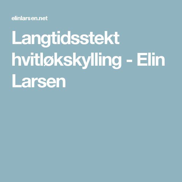 Langtidsstekt hvitløkskylling - Elin Larsen