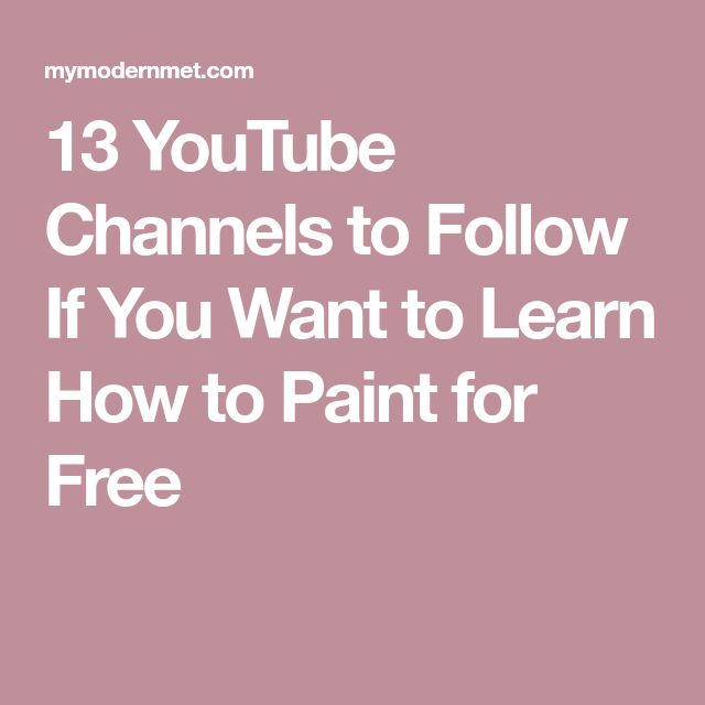 13 YouTube Channels to Follow If You Want to Learn How to Paint for Free