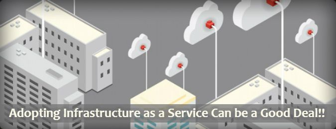 "Article on ""Adopting Infrastructure as a Service Can be a Good Deal"". See more at: http://www.esds.co.in/blog/adopting-infrastructure-as-a-service-can-be-a-good-deal/"