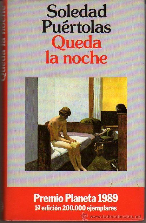 Soledad PUÉRTOLAS: Queda la noche. Premio Planeta 1989. Barcelona. 1989. - Foto 1