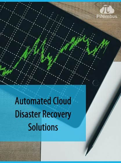 Automated Cloud Disaster Recovery Solutions. Automated Cloud Disaster Recovery services and solutions. By automating infrastructure and leveraging native APIs within a Public Cloud provider, PiNimbus can deliver a Restore Point Objective of less than 5 minutes and a Restore Time Objective of less than 30 minutes at a cost as low as $0.01 per GB per Month.