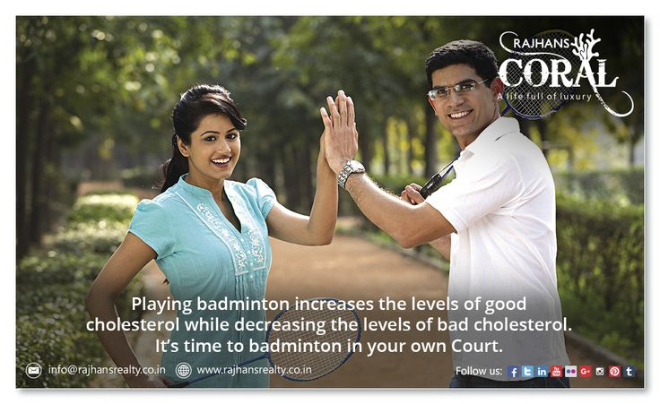 Playing badminton increases the levels of good cholesterol while decreasing the levels of bad cholesterol.  It's time to badminton in your own Court.  #RajhansCoral A Life Full Of Luxury