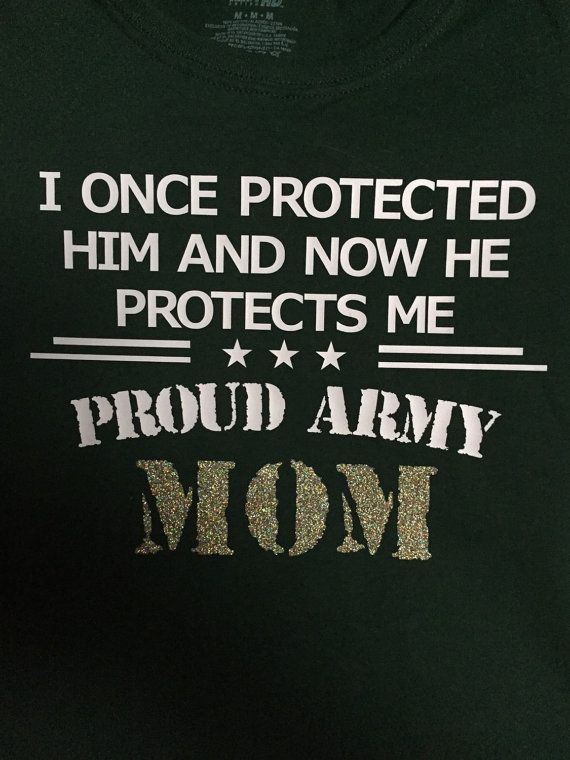 Proud Army Mom T-Shirt I Once Protected Him Now by TheCountryGal