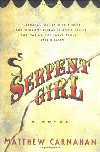 Serpent Girl: A Novel: Matthew Carnahan: 9781400062706: AmazonSmile: Books