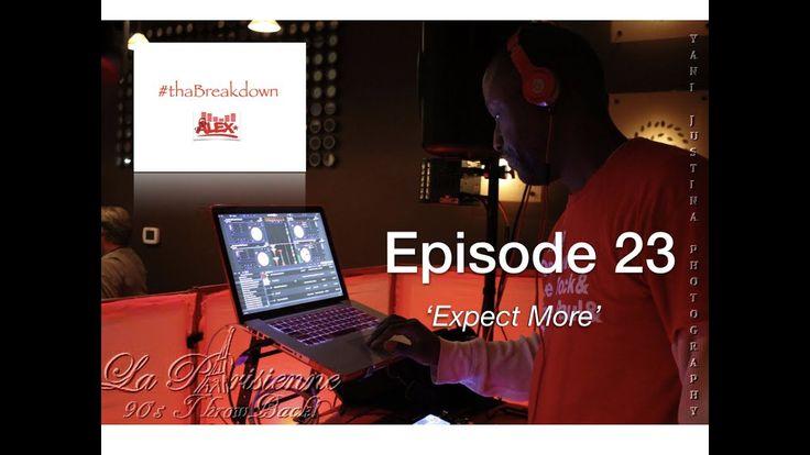   #thaBreakdown Episode 23   DJ Alex 🎧 Show you Maria has Wild Thoughts  