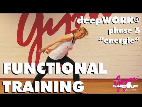 "15 Min. Training: Functional deepWORK® Phase 5 ""Energie"" Workout - YouTube"