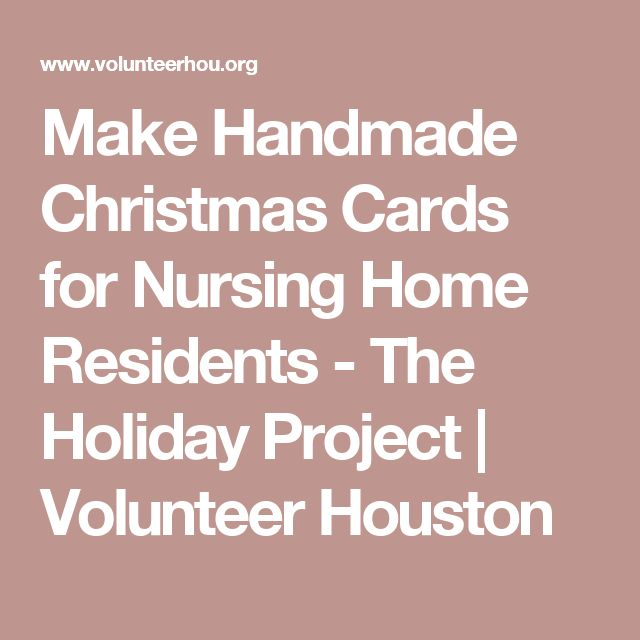 Make Handmade Christmas Cards for Nursing Home Residents - The Holiday Project | Volunteer Houston