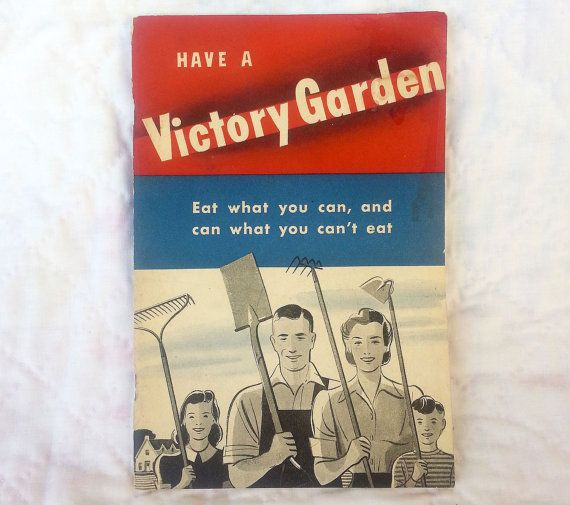 Rare Vintage Have A Victory Garden Book. Eat What You Can, and Can What You Can't Eat. Buy War Bonds, Save Scrap. WWII Gardening Patriotism