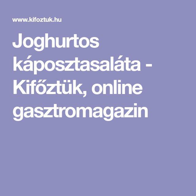 Joghurtos káposztasaláta - Kifőztük, online gasztromagazin