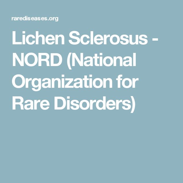 Lichen Sclerosus - NORD (National Organization for Rare Disorders)