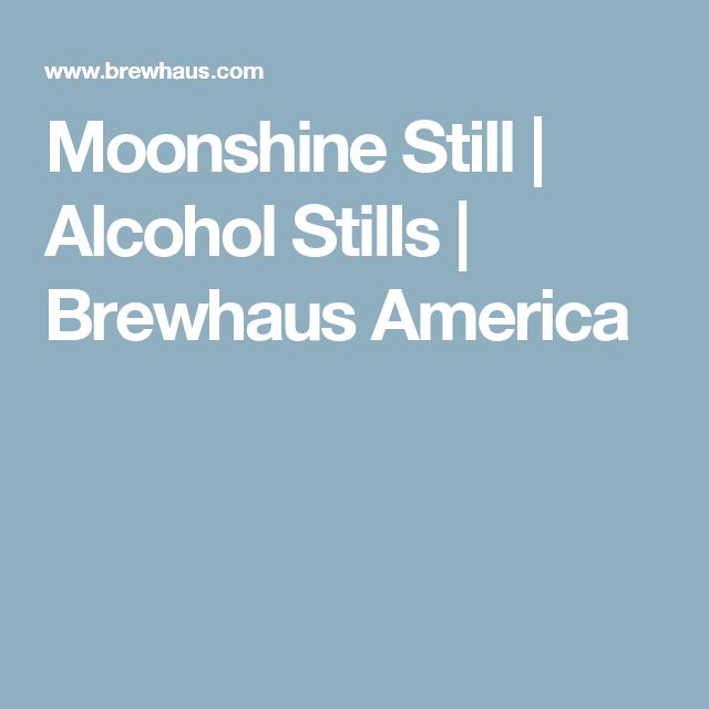 Moonshine Still | Alcohol Stills | Brewhaus America