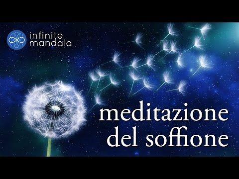 Meditazione del soffione (meditazione guidata) - YouTube