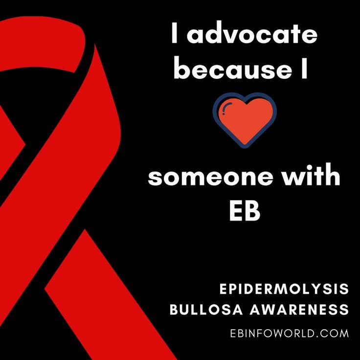 I advocate because I <3 someone with Epidermolysis Bullosa #EBawareness ebinfoworld.com