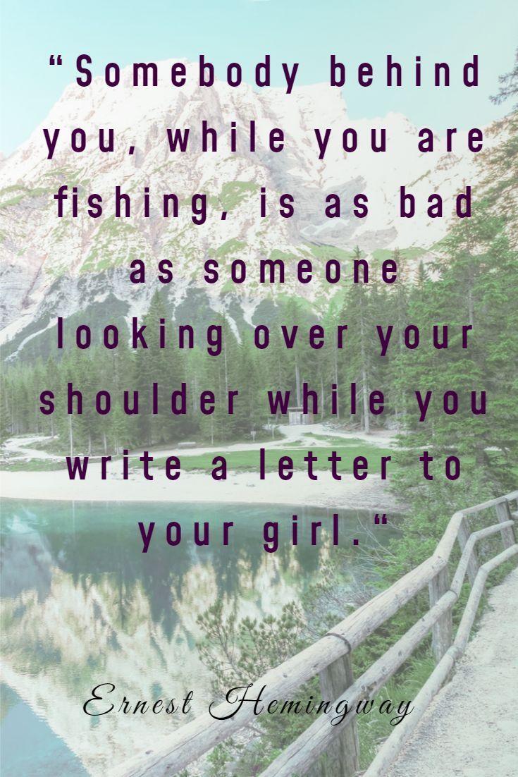 Hemingway Fishing Quotes : hemingway, fishing, quotes, Somebody, Behind, While, Fishing,, Someone, Looking, Shoulder, Fishing, Quotes,, Letter, Yourself,, Lettering