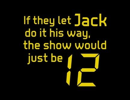 Jack Bauer Quotes | Jack Bauer 24. HE'S BACK 5/5/2014,  I can't wait!!!!!!