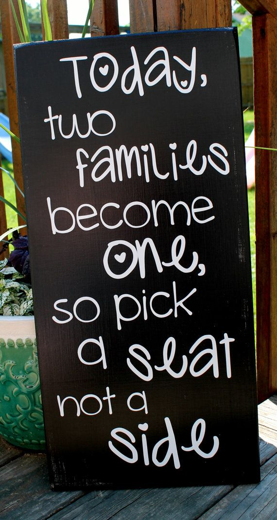 "11"" x 23"" Wooden Wedding Sign - Today two families become one, so pick a seat not a side - No Seating Plan Sign on Etsy, $32.00"