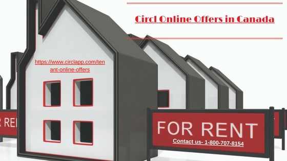 Circl is best plateform for tenants & Landlords to get rental search, property listing and home maintenance. Go paperless, be efficient and Apply instantly with us. Find your best online offers with circl in all parts at Canada, for more details see- https://www.circlapp.com/tenant-online-offers