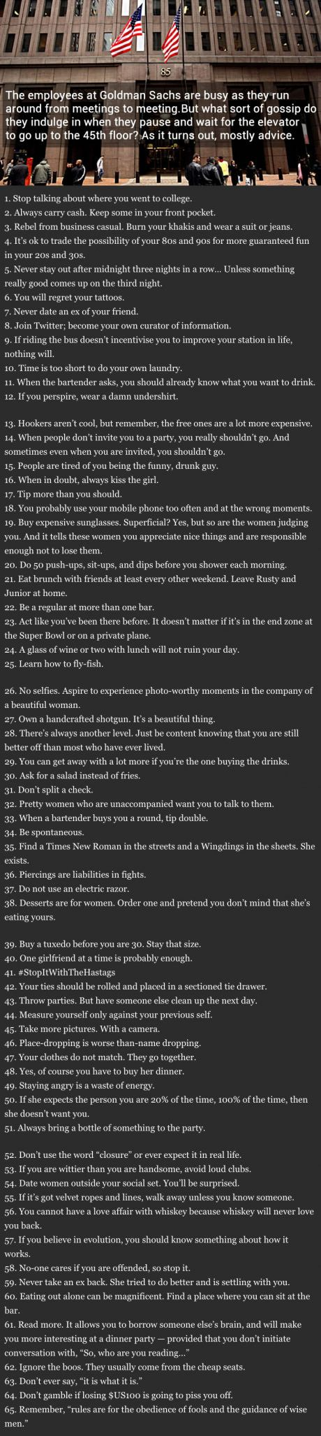 65 Rules For Being A Man According To Elevator Gossip At The Goldman Sachs. Wall Street Building. Some of these are against what I personally believe, but for the most part some good stuff