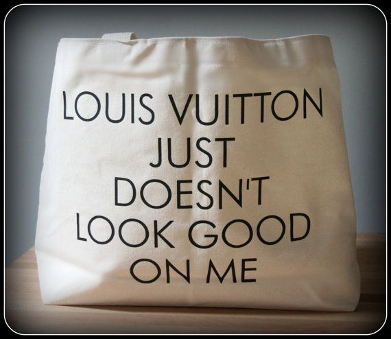 Louis Vuitton Just Doesn't Look Good On Me Bag by TheStickerPlace