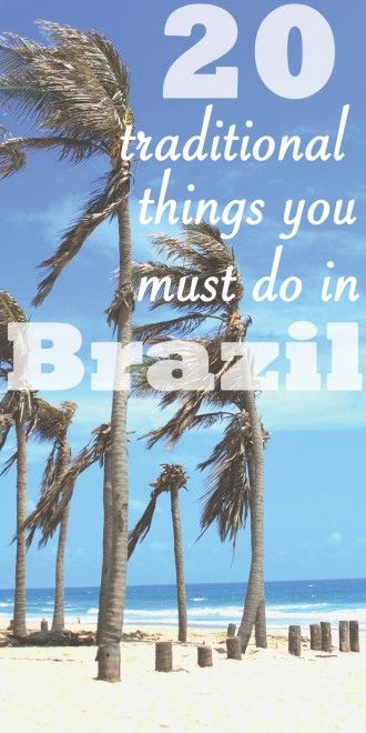 20 traditional things you must do in Brazil, by Packing my Suitcase.