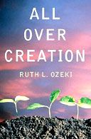 All Over Creation, Ruth Ozeki. Guardian review.