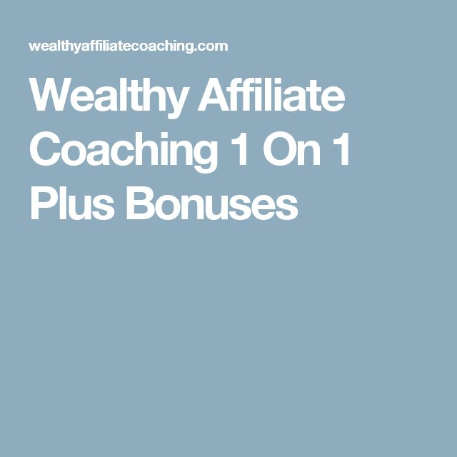 Wealthy Affiliate Coaching 1 On 1 Plus Bonuses