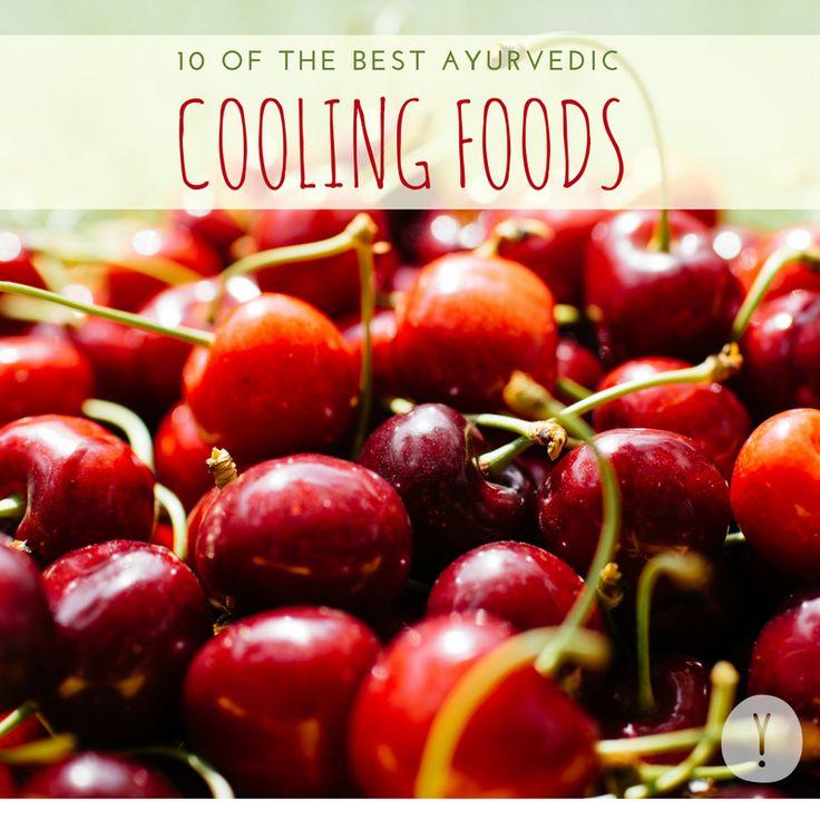 10 Of The Best Ayurvedic Cooling Foods Food Good Food Healing Food