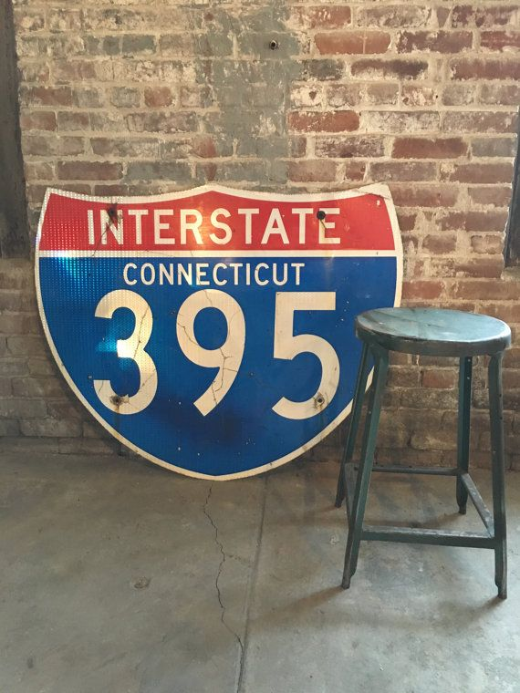 HUGE Connecticut Interstate 395 Highway Road Sign. Nearly 4 FEET wide x 3 FEET tall Vintage metal reflective sign. Red/white/blue. 2 avail    OK ... so I know you're from CT (I think) and I ran across this. Not saying you should do it - but as an idea it's fun!