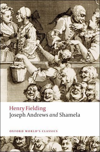 Oxford World's Classics: Joseph Andrews and Shamela by Henry Fielding (2008, Pap