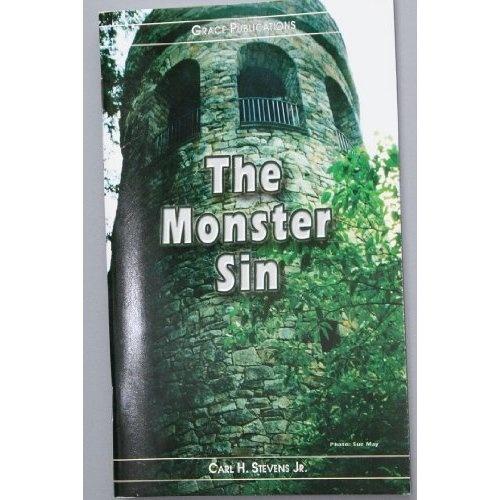 Amazon.com: The Monster Sin - Bible Doctrine Booklet: Carl H. Stevens Jr.: Books $1.99
