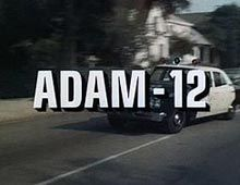 Adam-12 Created by Jack Webb of Dragnet fame, follow two Los Angeles police officers as they patrol the streets of Southern California. Adam-12 was the first series to realistically portray the joys/frustrations of being a police officer in the late 1960's-early 1970's.