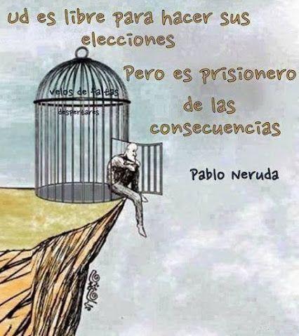 Eres libre para hacer tus elecciones, pero eres prisionero de las consecuencias. #frases