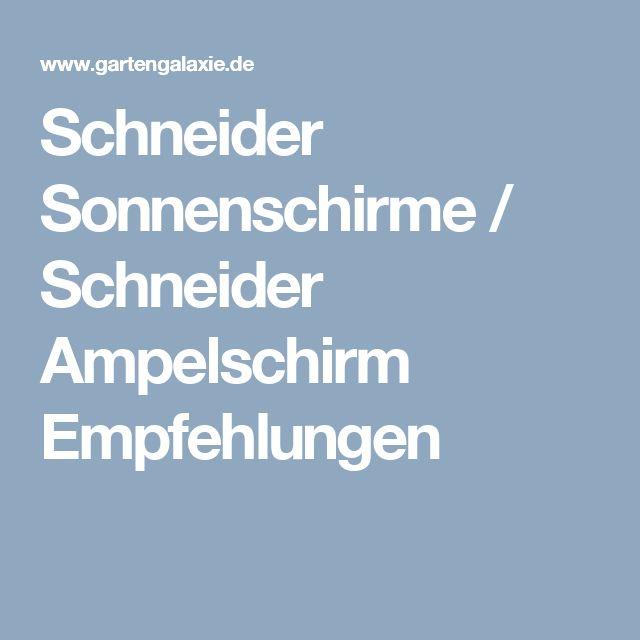 Schneider Sonnenschirme / Schneider Ampelschirm Empfehlungen