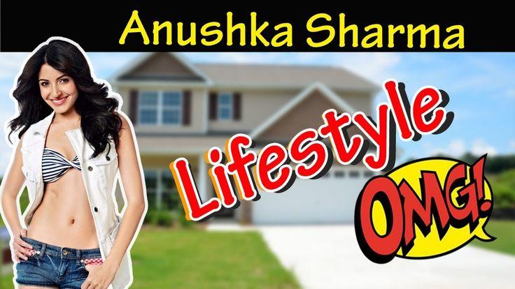 Anushka Sharma Lifestyle| Age,Boyfriend,Family,Car,Affairs,House,Net Wor...