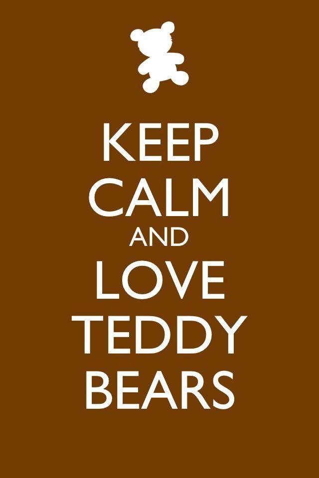 I've always called Mason my Teddy Bear!