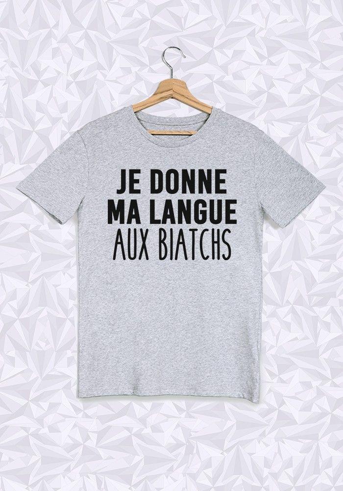 JE DONNE MA LANGUE AUX BIATCHS - #JaimeLaGrenadine #citation #punchline #tshirt #teeshirt #amour #drague #love #chat