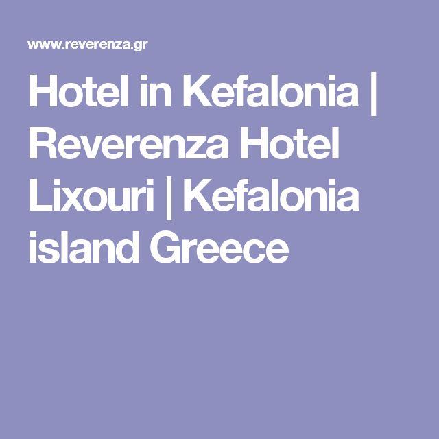 Hotel in Kefalonia | Reverenza Hotel Lixouri | Kefalonia island Greece