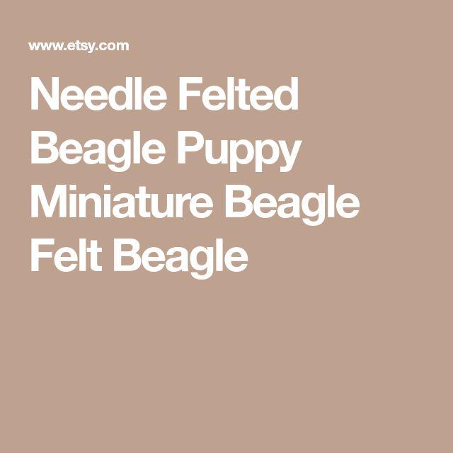 Needle Felted Beagle Puppy Miniature Beagle Felt Beagle
