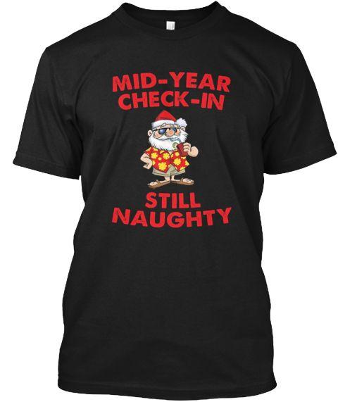 Mid Year Check Funny Christmas T Shirt Black T-Shirt Front