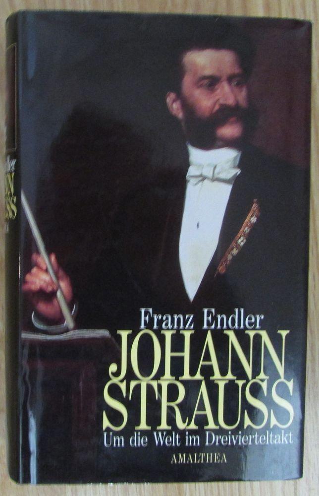 JOHANN STRAUSS Um die Welt im Dreivierteltakt von Franz Endler Amalthea 1998 | eBay
