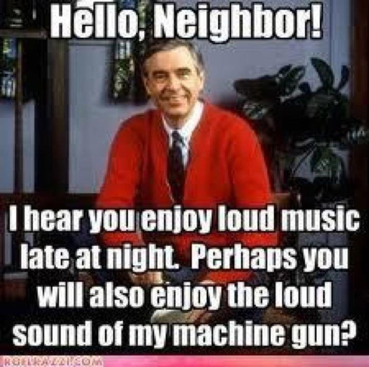 Funny Memes For Neighbors : Best images about neighbors from hell on pinterest
