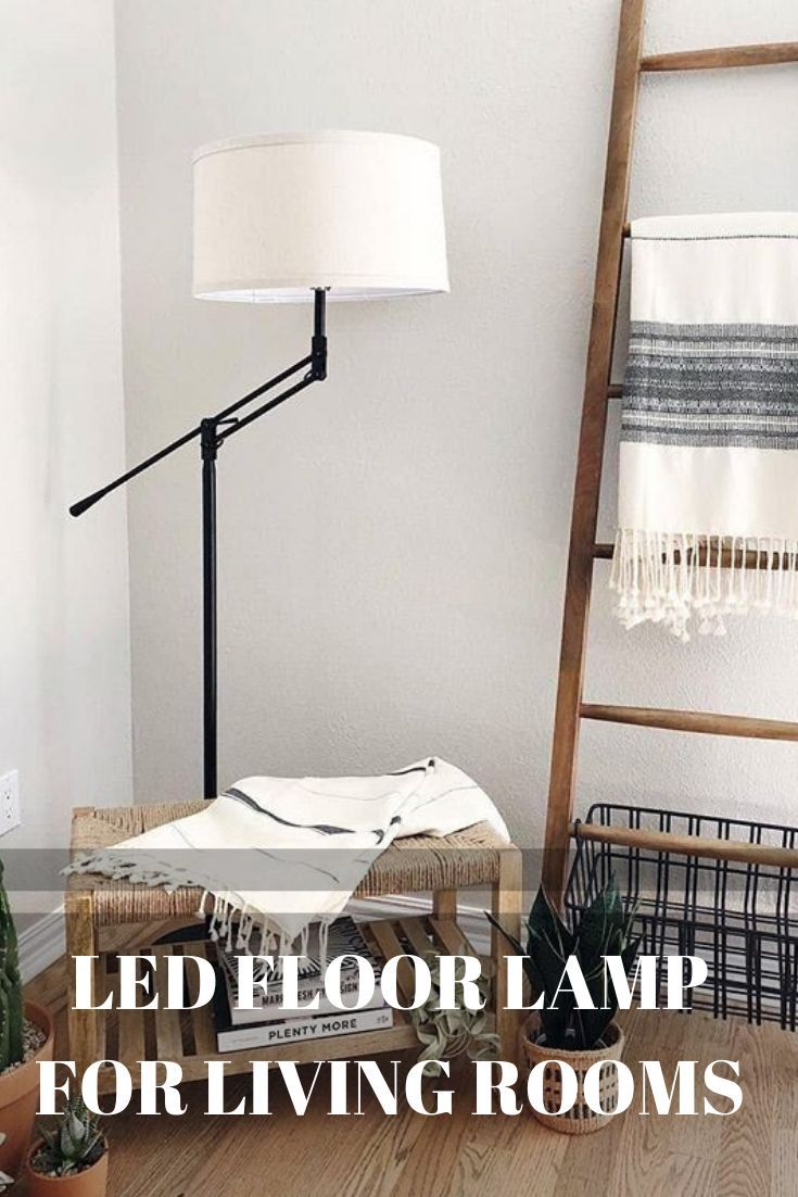 Led Floor Lamp For Living Rooms The Adjustability Of This Lamp Allows You To Position Th Reading Lamps Living Room Lamps Living Room Led Floor Lamp